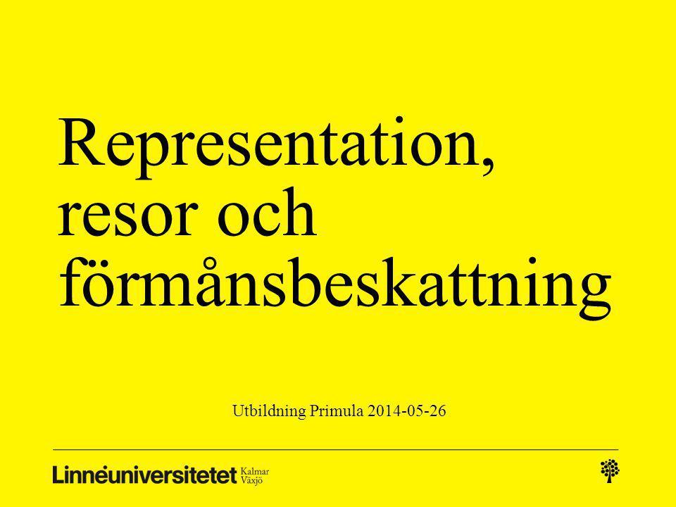 Representation, resor och förmånsbeskattning