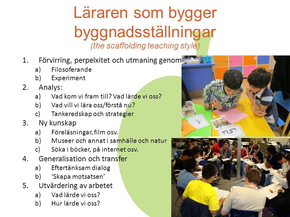Läraren som bygger byggnadsställningar (the scaffolding teaching style)