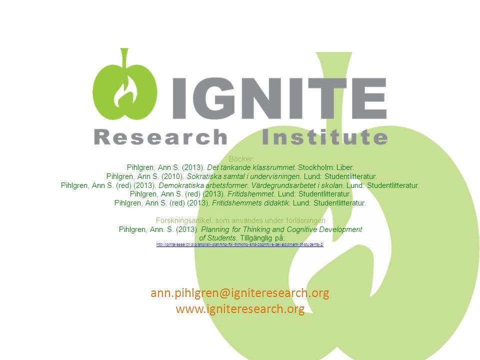 ann.pihlgren@igniteresearch.org www.igniteresearch.org Böcker: