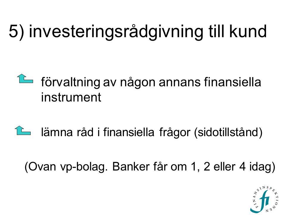 5) investeringsrådgivning till kund