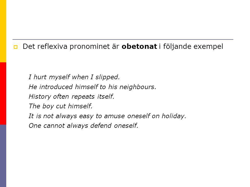 Det reflexiva pronominet är obetonat i följande exempel