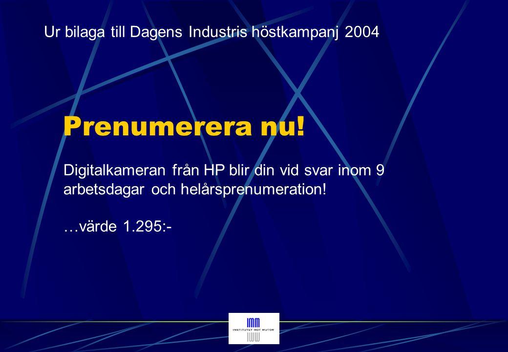 Prenumerera nu! Ur bilaga till Dagens Industris höstkampanj 2004