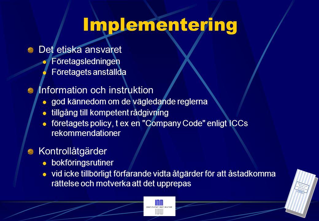 Implementering Det etiska ansvaret Information och instruktion