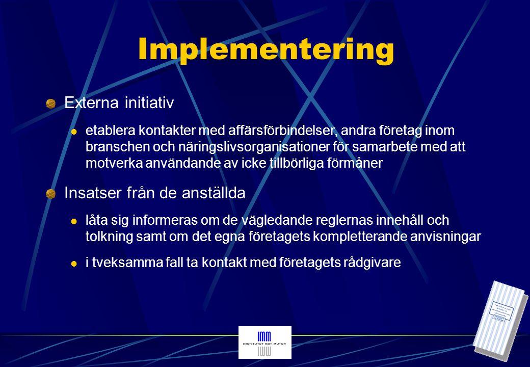 Implementering Externa initiativ Insatser från de anställda