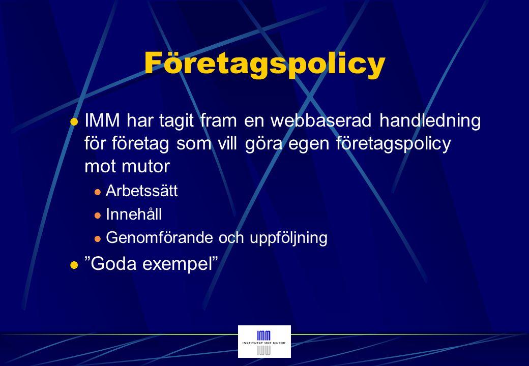 Företagspolicy IMM har tagit fram en webbaserad handledning för företag som vill göra egen företagspolicy mot mutor.