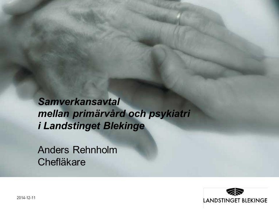 Samverkansavtal mellan primärvård och psykiatri i Landstinget Blekinge Anders Rehnholm Chefläkare