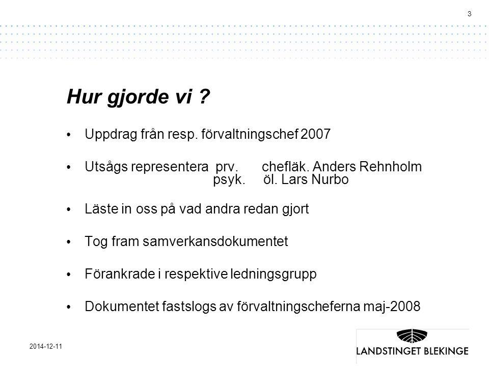 Hur gjorde vi Uppdrag från resp. förvaltningschef 2007