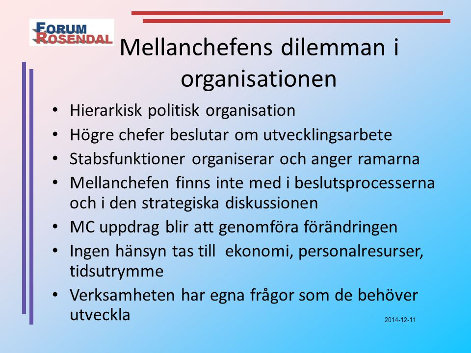 Mellanchefens dilemman i organisationen