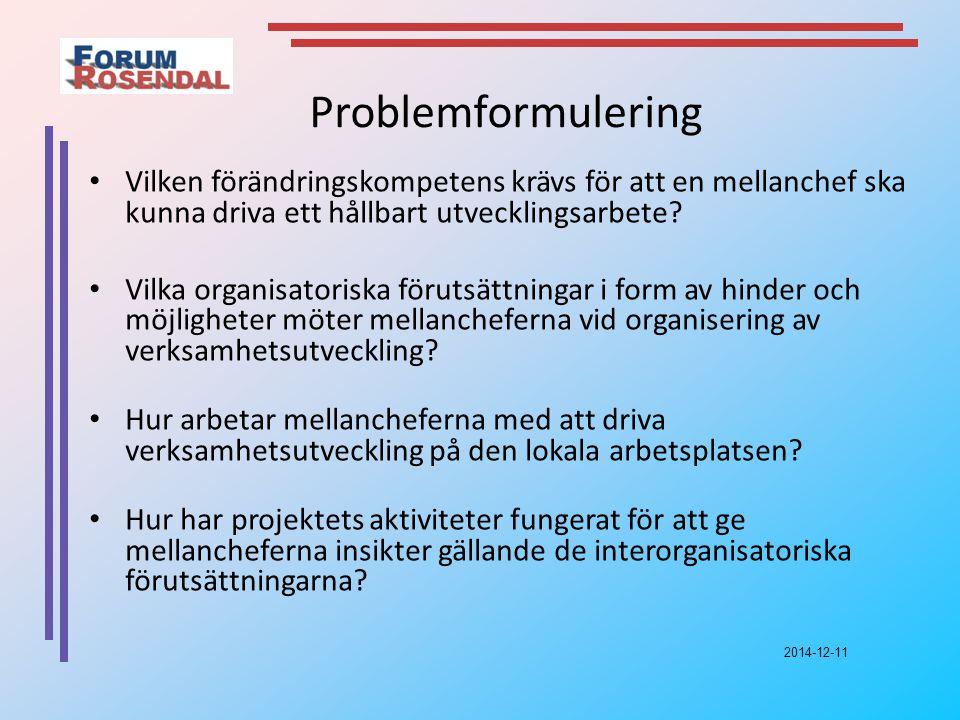 Problemformulering Vilken förändringskompetens krävs för att en mellanchef ska kunna driva ett hållbart utvecklingsarbete