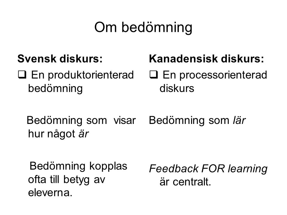 Om bedömning Svensk diskurs: En produktorienterad bedömning
