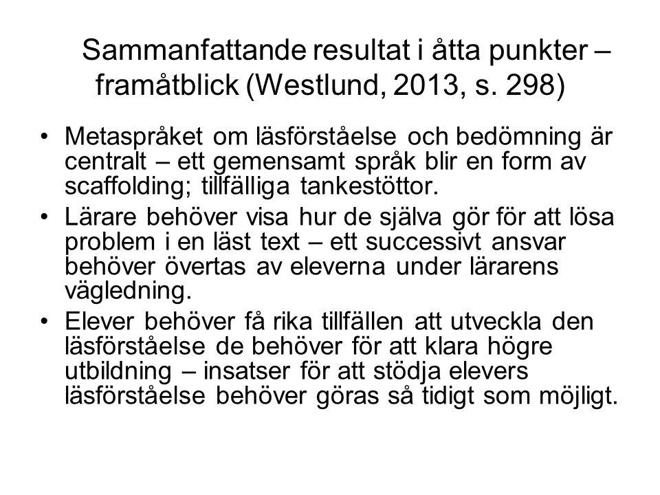 Sammanfattande resultat i åtta punkter – framåtblick (Westlund, 2013, s. 298)