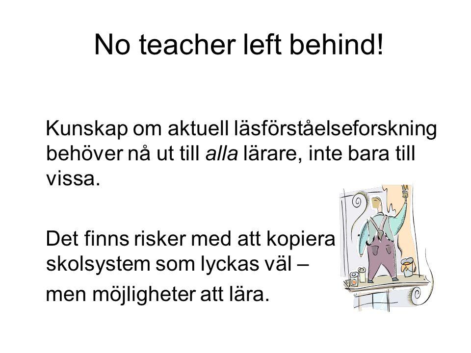 No teacher left behind! Kunskap om aktuell läsförståelseforskning behöver nå ut till alla lärare, inte bara till vissa.