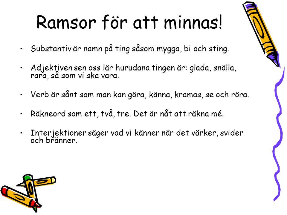 Ramsor för att minnas! Substantiv är namn på ting såsom mygga, bi och sting.