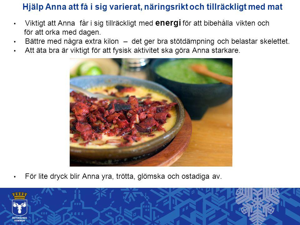 Hjälp Anna att få i sig varierat, näringsrikt och tillräckligt med mat