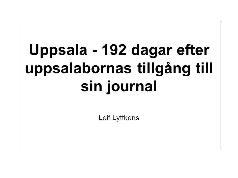 Uppsala - 192 dagar efter uppsalabornas tillgång till sin journal Leif Lyttkens