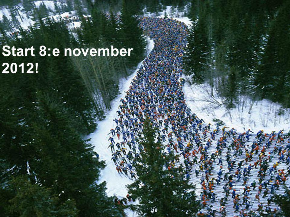 Start 8:e november 2012!