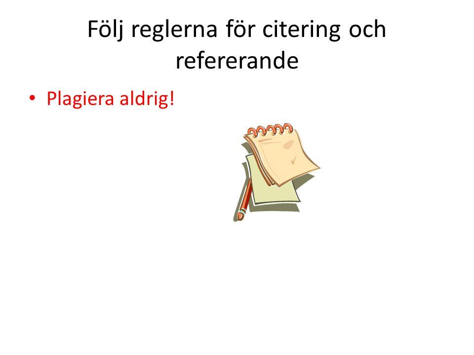 Följ reglerna för citering och refererande