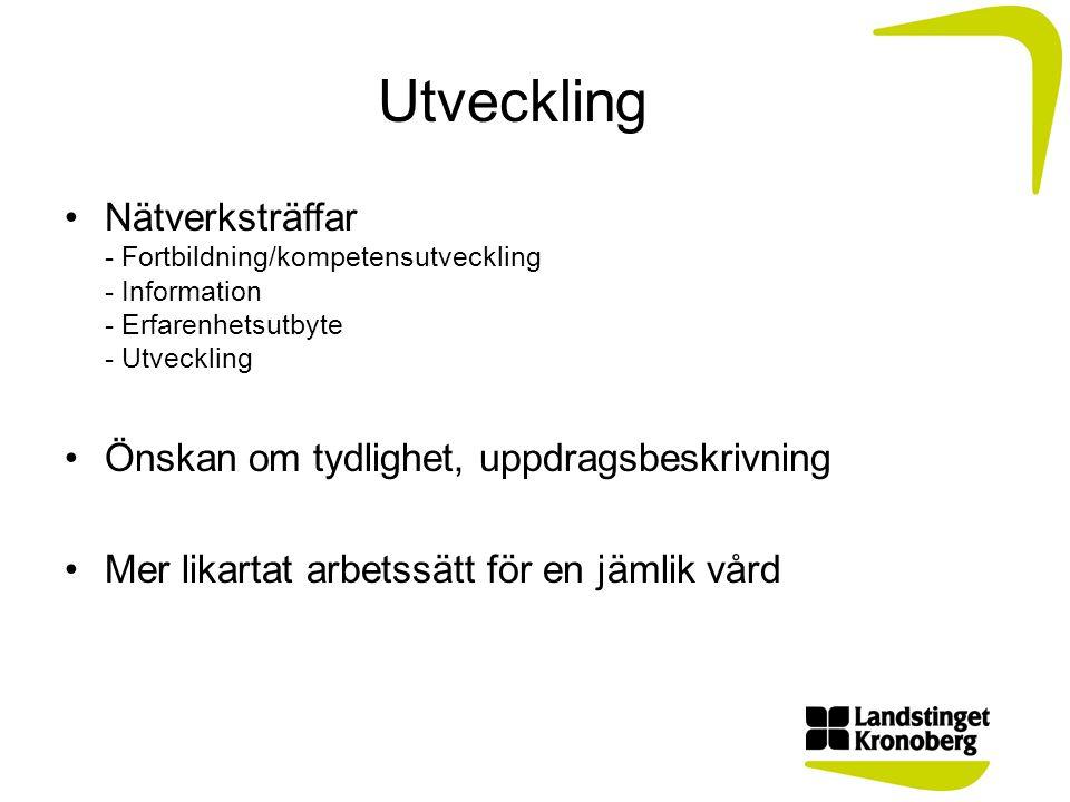 Utveckling Nätverksträffar - Fortbildning/kompetensutveckling - Information - Erfarenhetsutbyte - Utveckling.