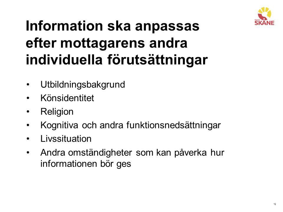 Information ska anpassas efter mottagarens andra