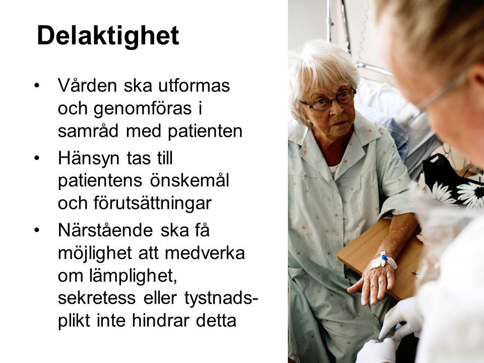 Delaktighet Vården ska utformas och genomföras i samråd med patienten