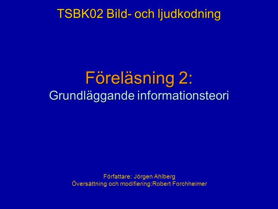 Föreläsning 2: Grundläggande informationsteori