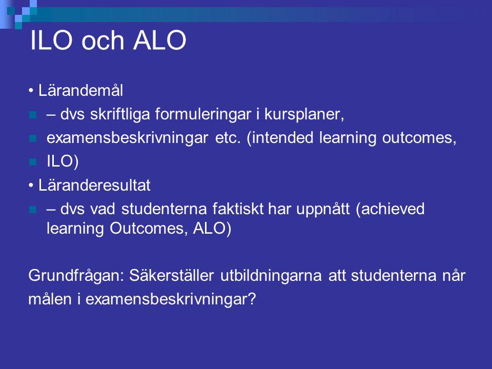 ILO och ALO • Lärandemål – dvs skriftliga formuleringar i kursplaner,