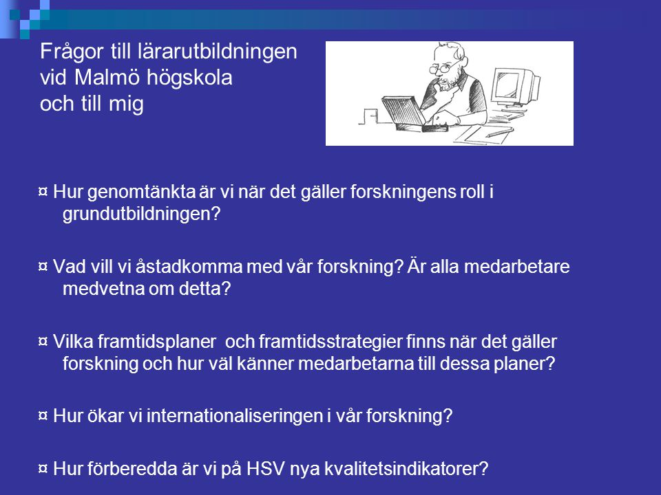 Frågor till lärarutbildningen vid Malmö högskola och till mig
