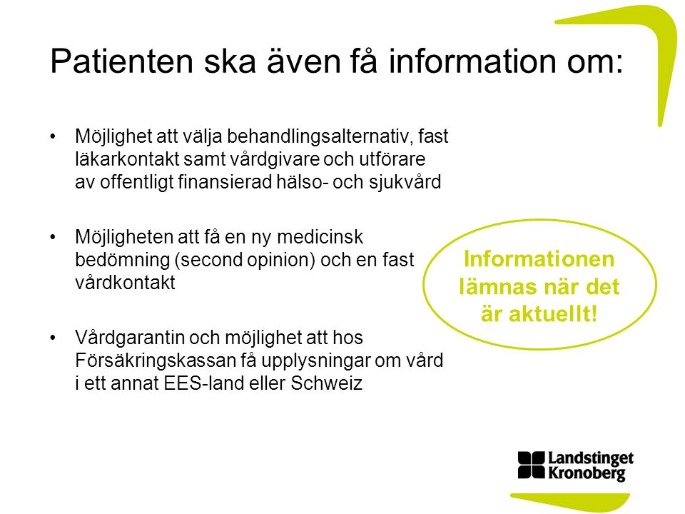Patienten ska även få information om: