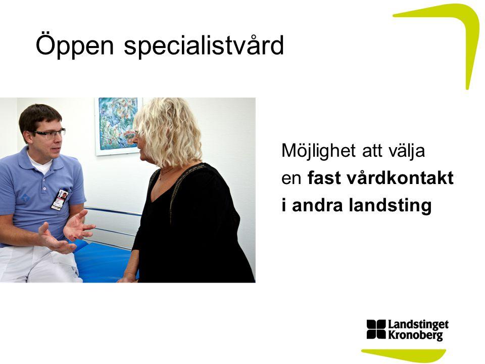 Öppen specialistvård Möjlighet att välja en fast vårdkontakt
