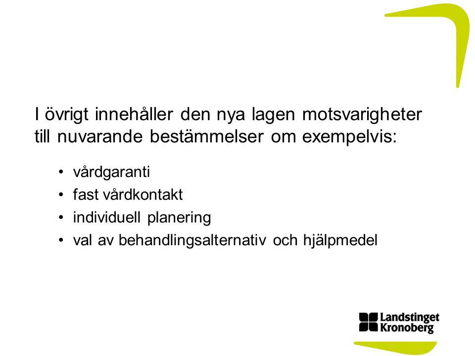 I övrigt innehåller den nya lagen motsvarigheter till nuvarande bestämmelser om exempelvis: