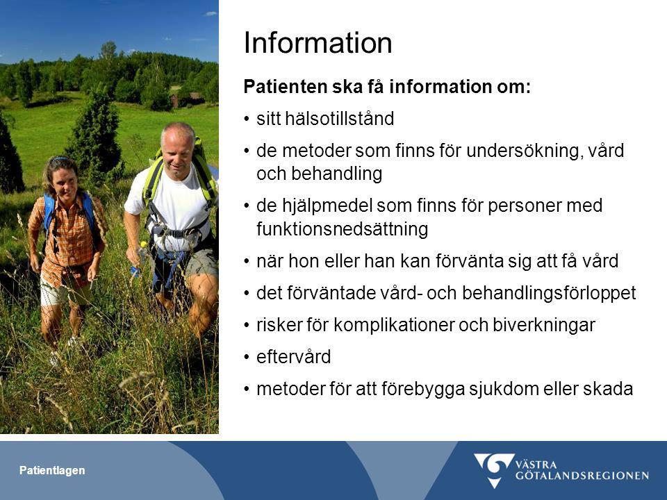 Information Patienten ska få information om: sitt hälsotillstånd