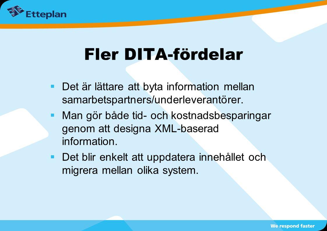 Fler DITA-fördelar Det är lättare att byta information mellan samarbetspartners/underleverantörer.