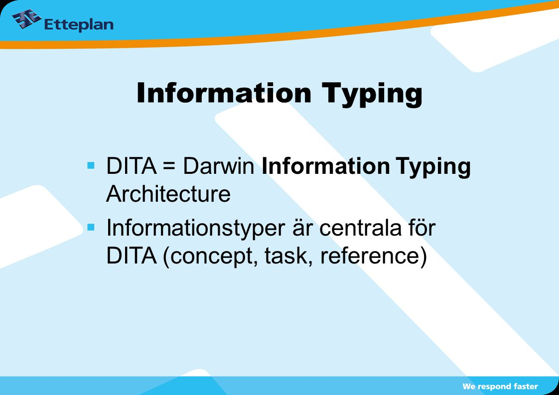 Information Typing DITA = Darwin Information Typing Architecture