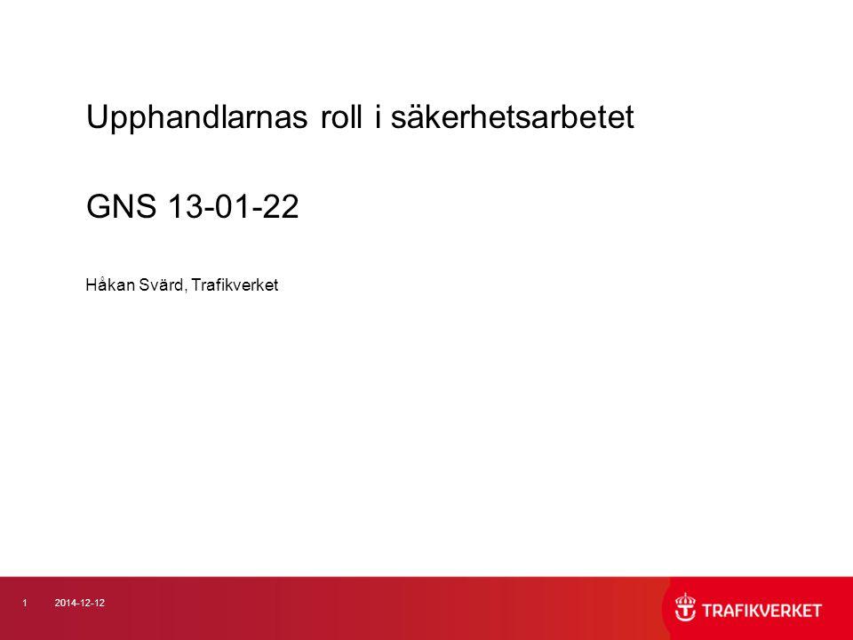 Upphandlarnas roll i säkerhetsarbetet GNS 13-01-22