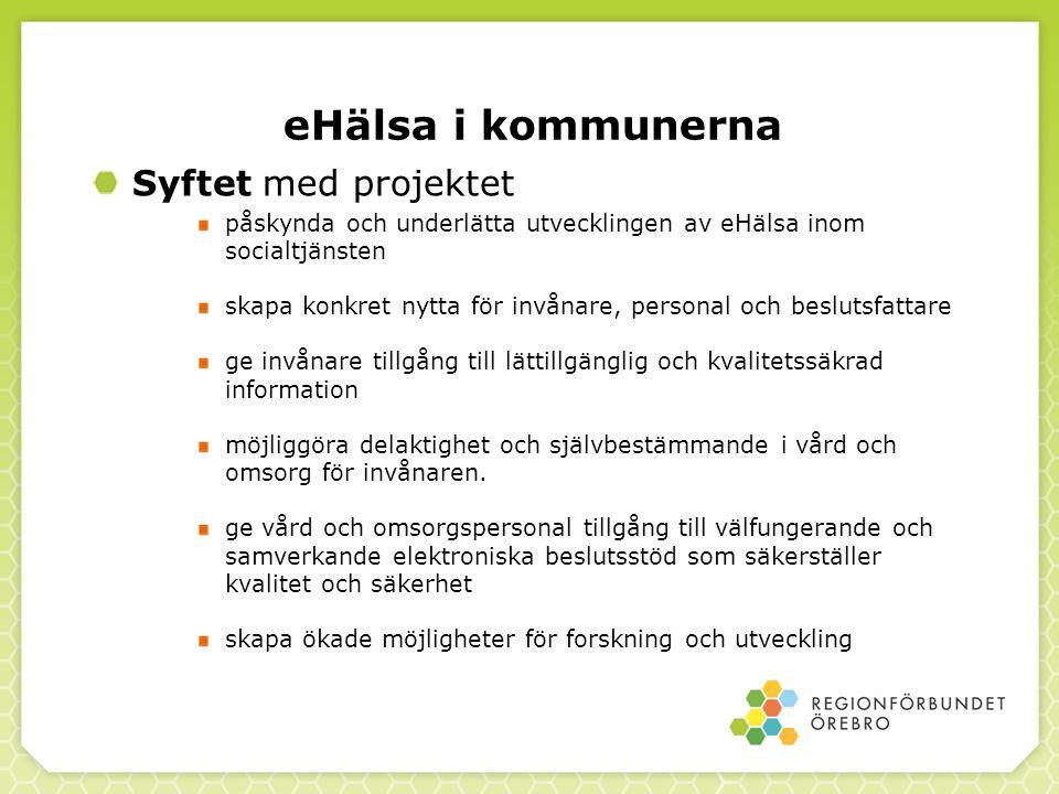 eHälsa i kommunerna Syftet med projektet