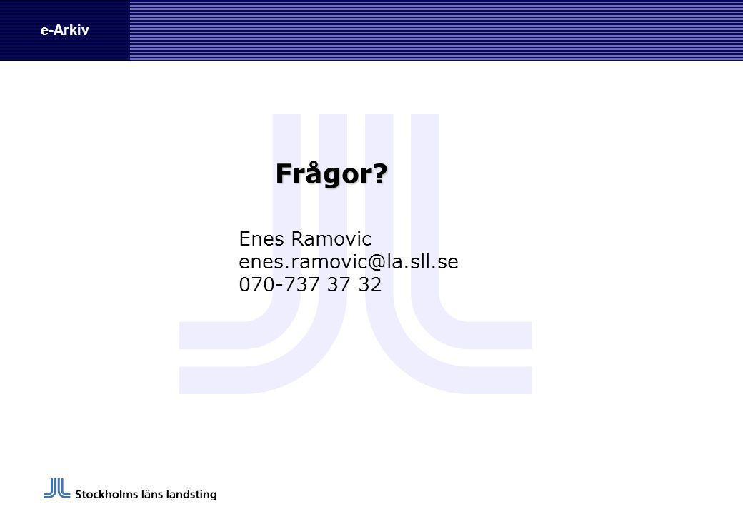 Frågor Enes Ramovic enes.ramovic@la.sll.se 070-737 37 32