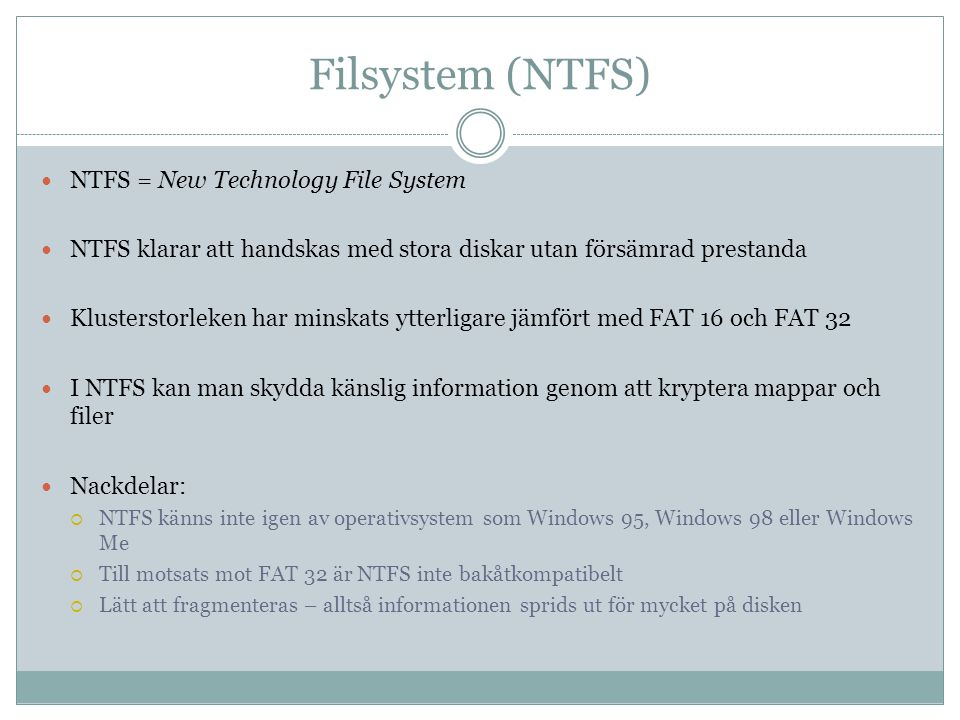 Filsystem (NTFS) NTFS = New Technology File System
