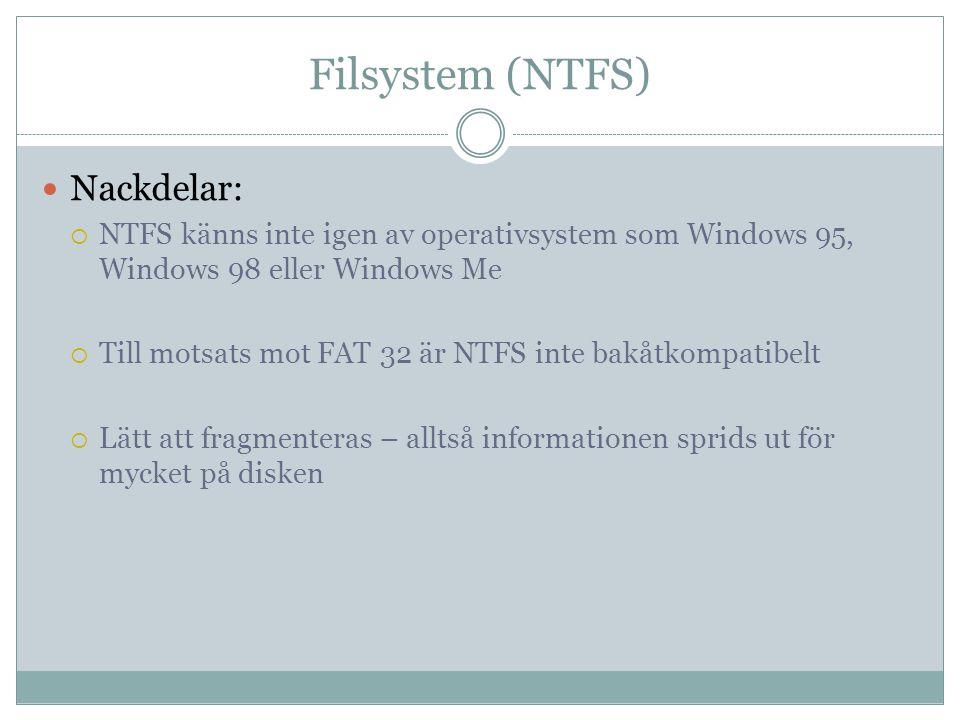 Filsystem (NTFS) Nackdelar: