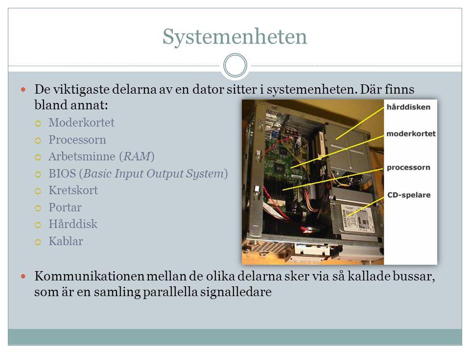 Systemenheten De viktigaste delarna av en dator sitter i systemenheten. Där finns bland annat: Moderkortet.