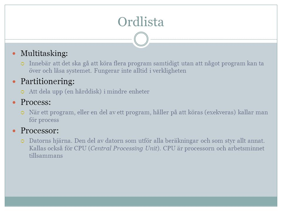 Ordlista Partitionering: Process: Processor: Multitasking: