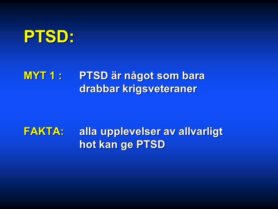 PTSD: MYT 1 : PTSD är något som bara drabbar krigsveteraner