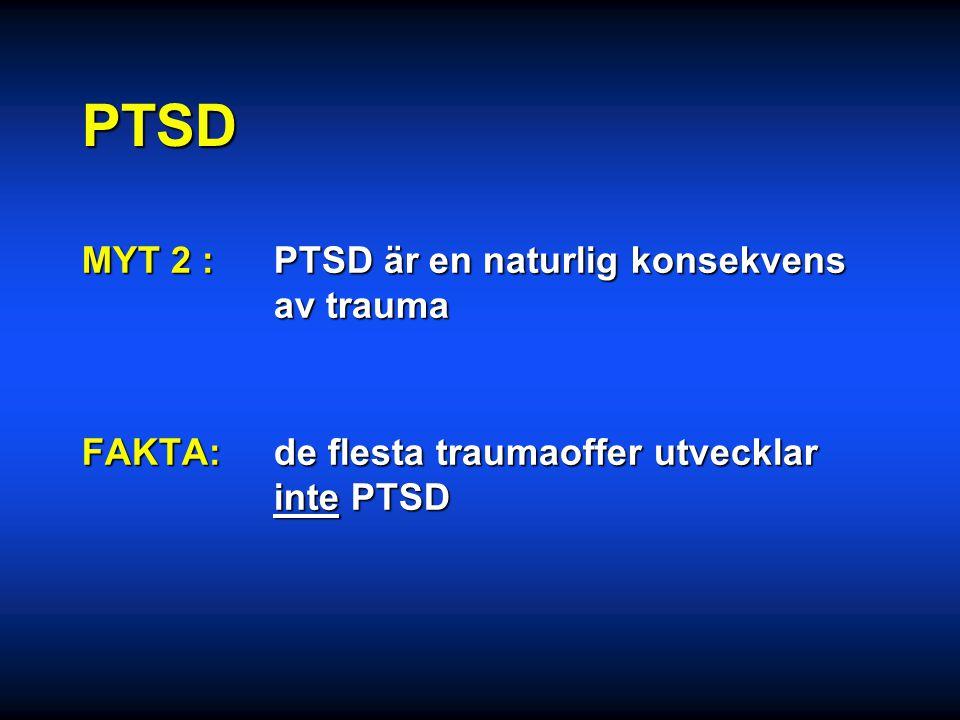 PTSD MYT 2 : PTSD är en naturlig konsekvens av trauma