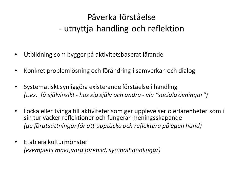 Påverka förståelse - utnyttja handling och reflektion