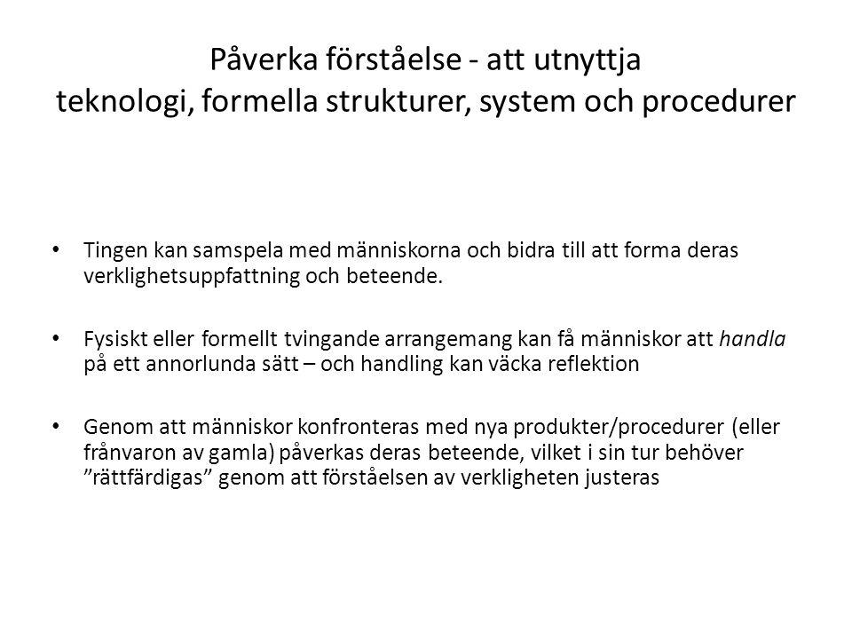 Påverka förståelse - att utnyttja teknologi, formella strukturer, system och procedurer