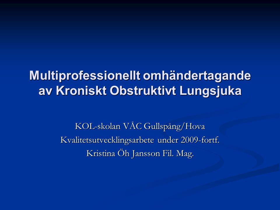 Multiprofessionellt omhändertagande av Kroniskt Obstruktivt Lungsjuka