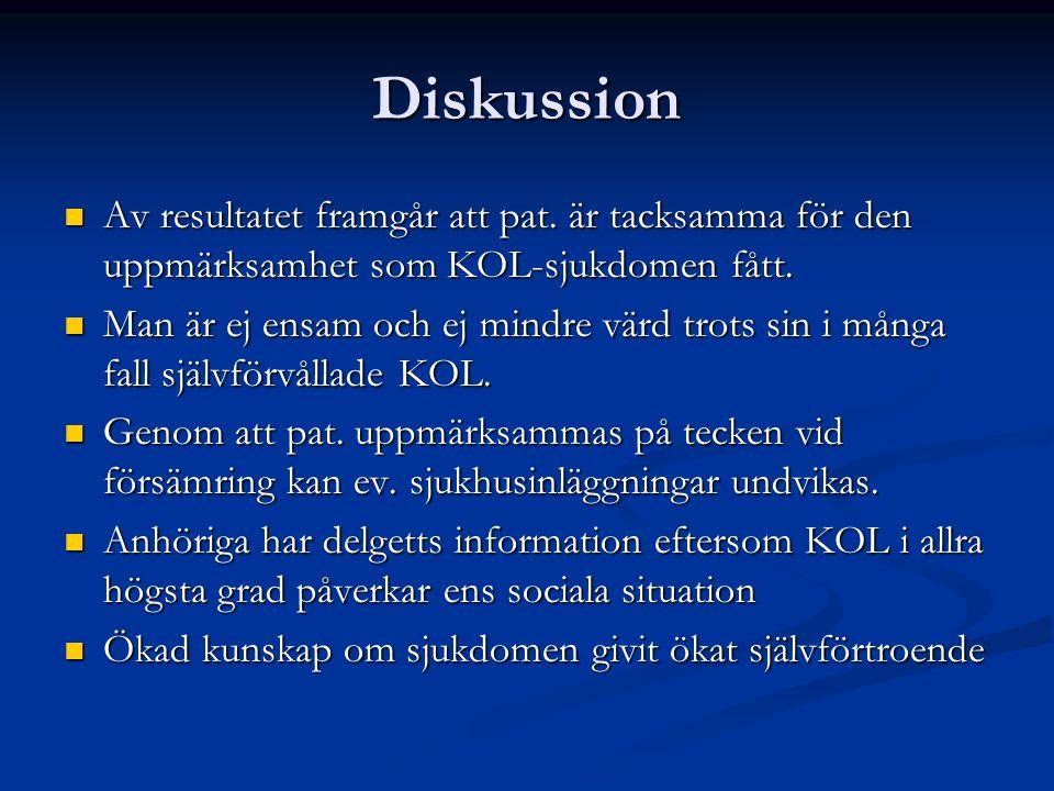 Diskussion Av resultatet framgår att pat. är tacksamma för den uppmärksamhet som KOL-sjukdomen fått.