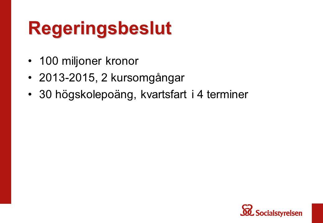 Regeringsbeslut 100 miljoner kronor 2013-2015, 2 kursomgångar
