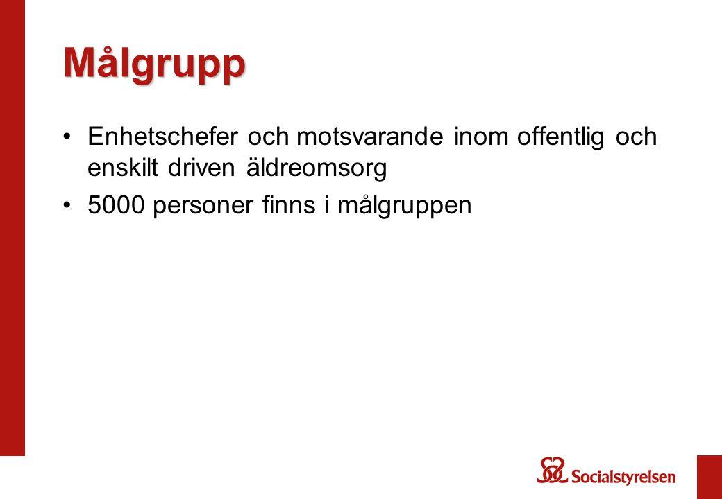 Målgrupp Enhetschefer och motsvarande inom offentlig och enskilt driven äldreomsorg.