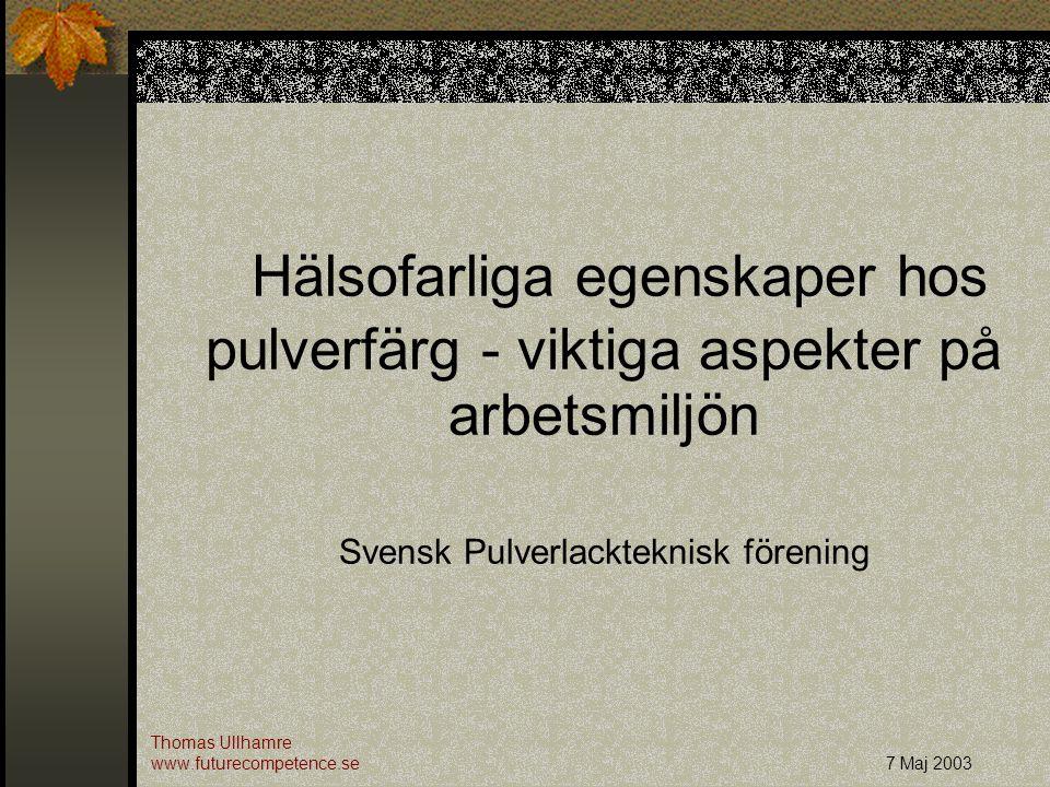 Hälsofarliga egenskaper hos pulverfärg - viktiga aspekter på arbetsmiljön Svensk Pulverlackteknisk förening