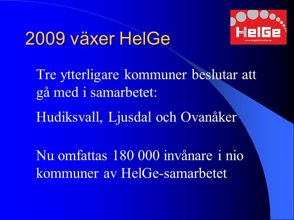 2009 växer HelGe Tre ytterligare kommuner beslutar att gå med i samarbetet: Hudiksvall, Ljusdal och Ovanåker.
